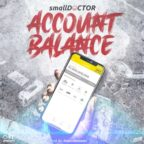Small Doctor – Account Balance [Music]