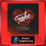 Timi Dakolo ft. Olamide – Take [Music]
