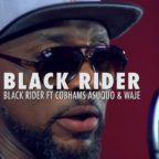 Black Rider ft Cobhams Asuquo & Waje - The Black Rider
