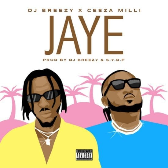 DJ Breezy ft. Ceeza Milli – Jaye Mp3 Download
