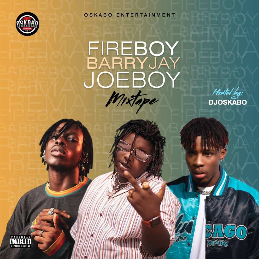 DJ Oskabo – Best Of Fireboy, Joeboy and Barry Jhay Mix