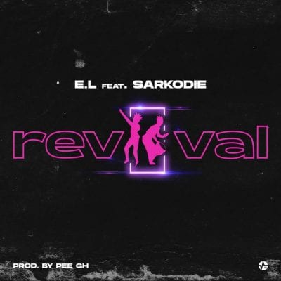 E.L ft. Sarkodie – Revival Mp3 Download