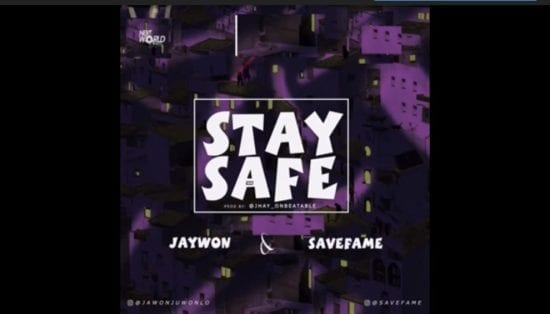 Jaywon x Save Fame – Stay Safe Mp3 Download