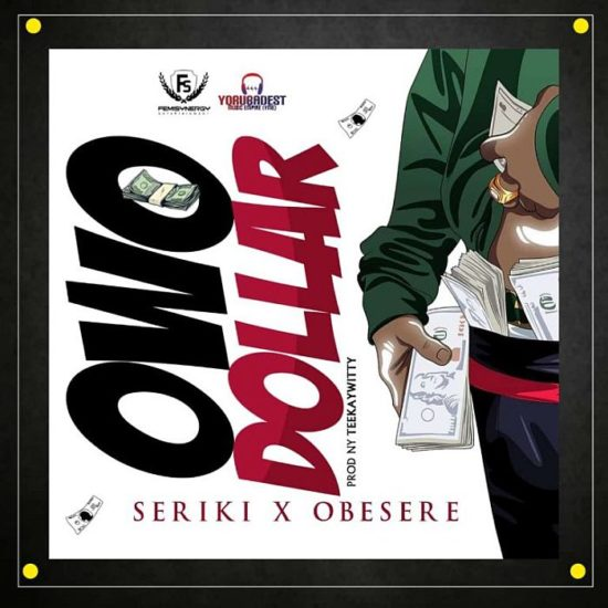 Seriki ft Obesere Owo Dollar Mp3 Download