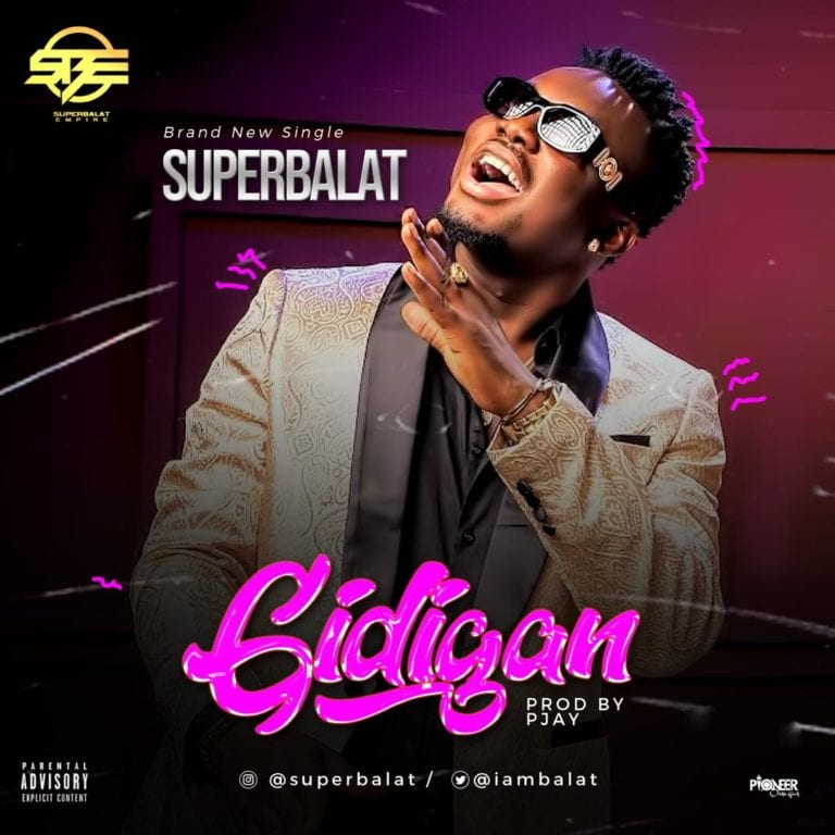 Superbalat – Gidigan [Music]