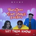 Young Jonn – Let Them Know ft. Tiwa Savage & Joeboy [Music]