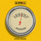 DJ Spinall - Pressure ft. Dice Ailes [Music]