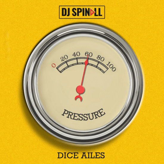 DJ Spinall - Pressure ft. Dice Ailes