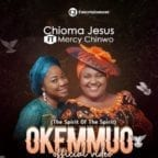 Chioma Jesus Ft. Mercy Chinwo - Okemmuo [Video]