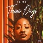 Tems – These Days [Music]