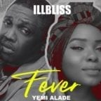iLLBliss – Fever ft. Yemi Alade [Music]