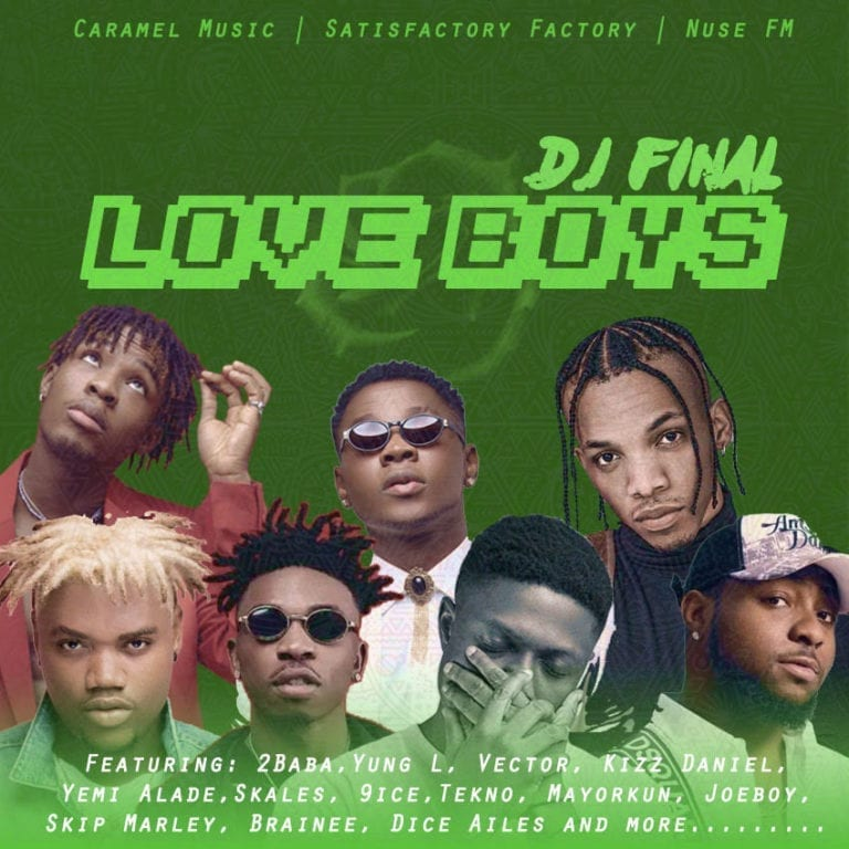 DJ Final – Love Boys Mixtape ft. Joeboy, Kizz Daniel, Others