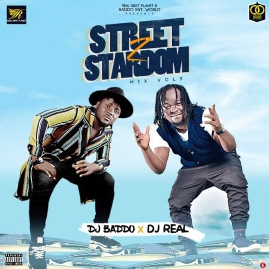 DJ Baddo x DJ Real - Street To Stardom Mix Vol 3