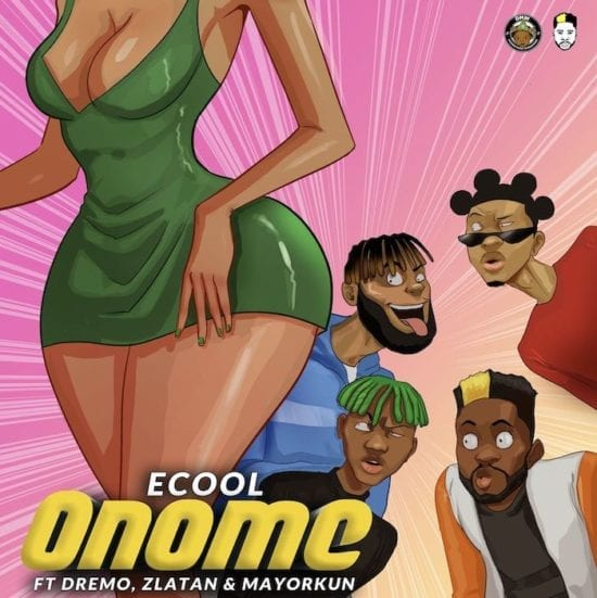 DJ Ecool Ft. Zlatan, Dremo & Mayorkun – Onome