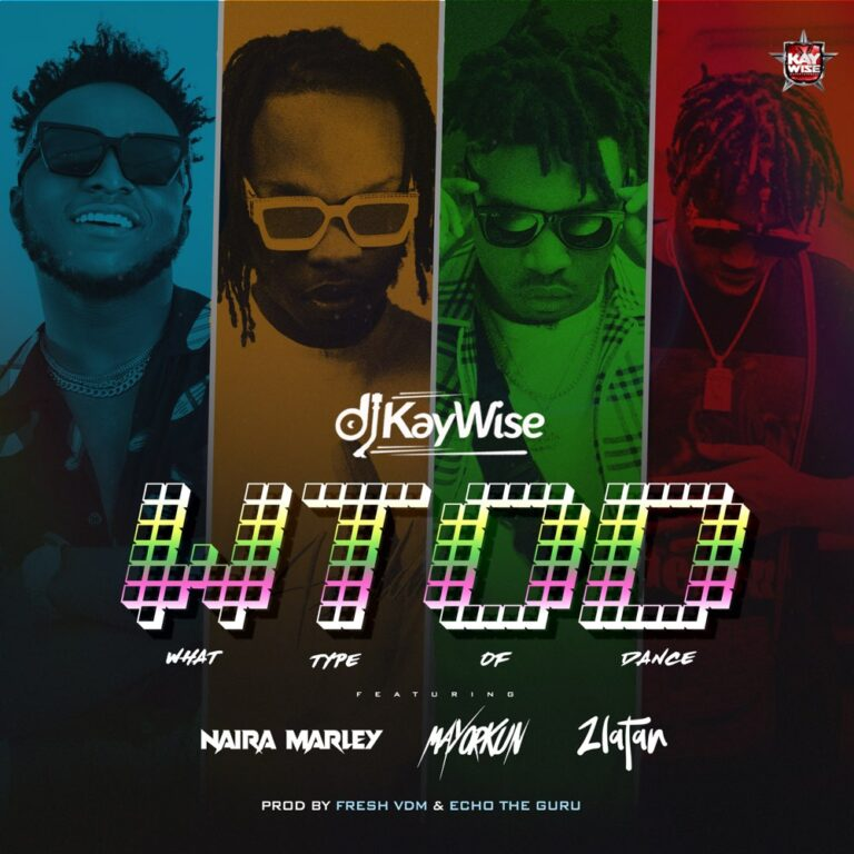 DJ Kaywise – What Type Of Dance ft. Naira Marley, Mayorkun, Zlatan
