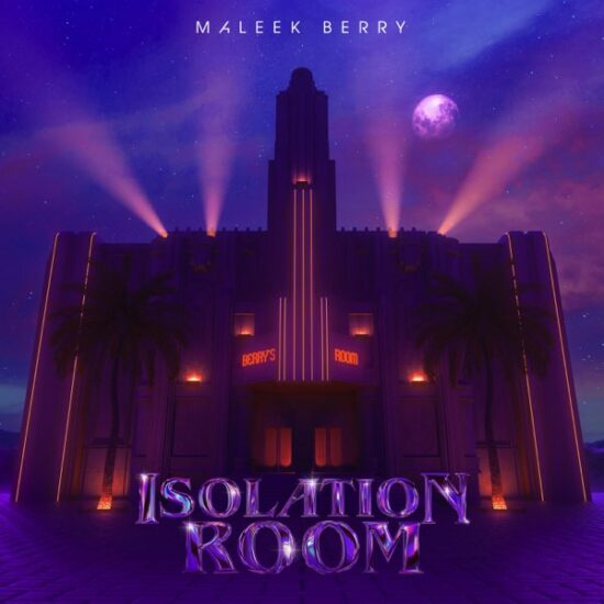 "Maleek Berry – ""Isolation Room"" EP"