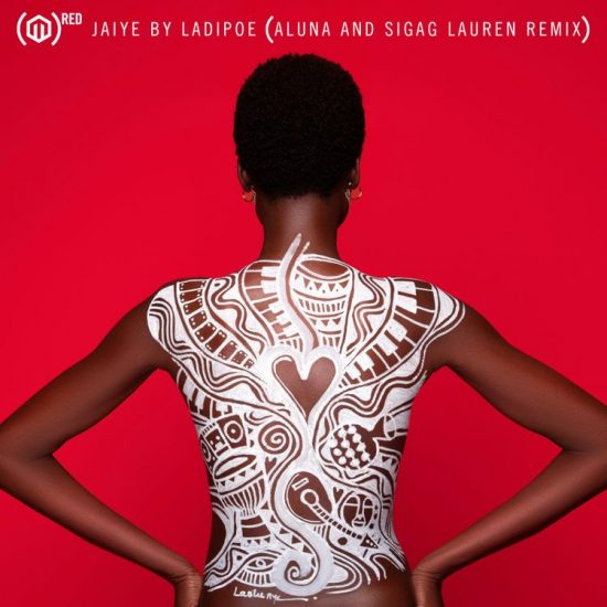 LADIPOE - Jaiye (Remix) ft. Aluna, Sigag Lauren