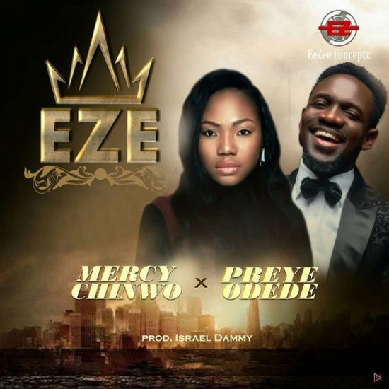 Mercy Chinwo – Eze ft. Preye Odede