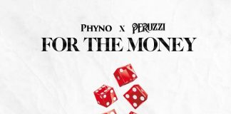 Phyno – For The Money ft. Peruzzi