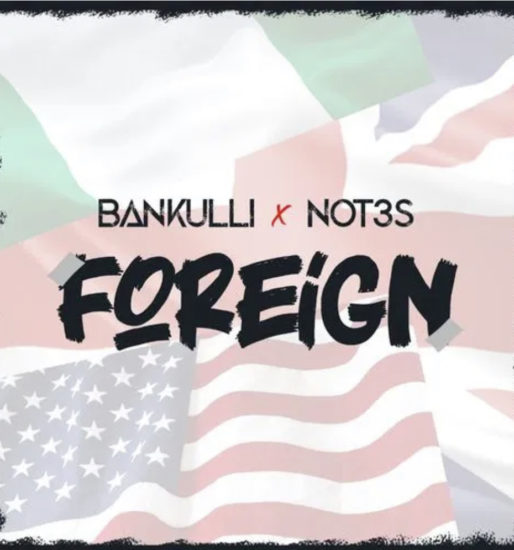 Bankuli x Not3s – Foreign