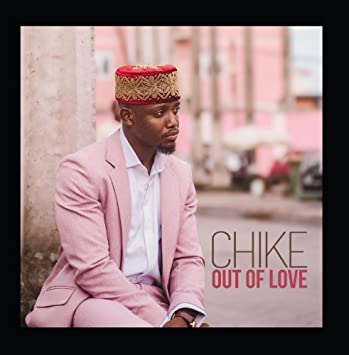 Chike- Out of Love