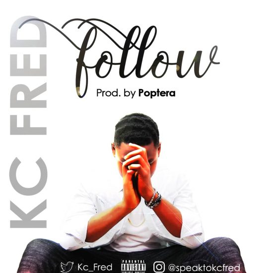 Kc Fred - Follow (Prod. Poptera)