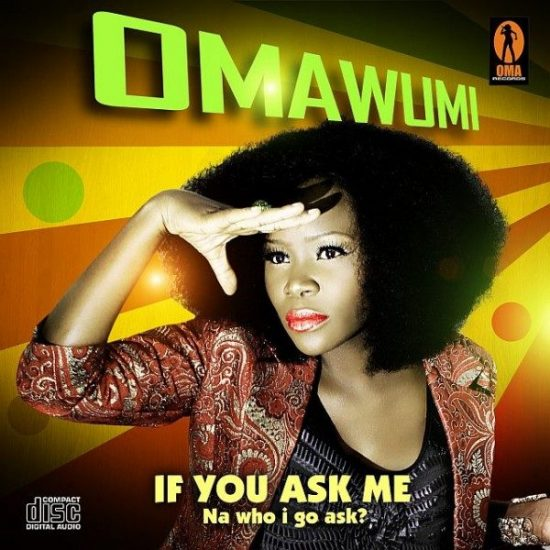 Omawumi- If You ask Me