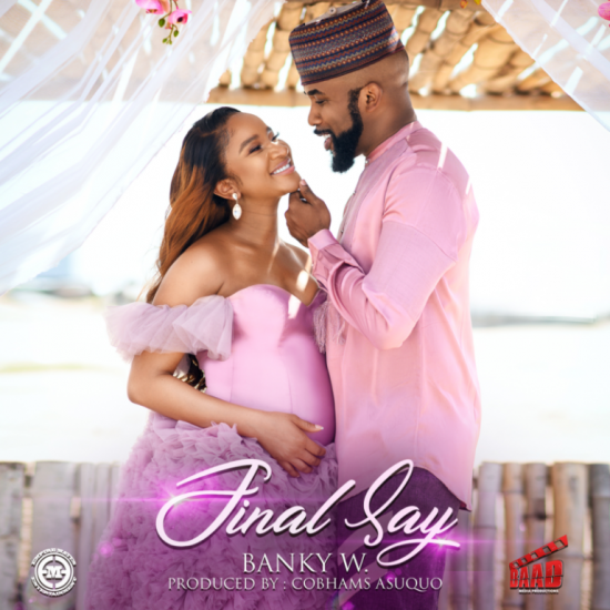 Banky W - Final Say [Music]