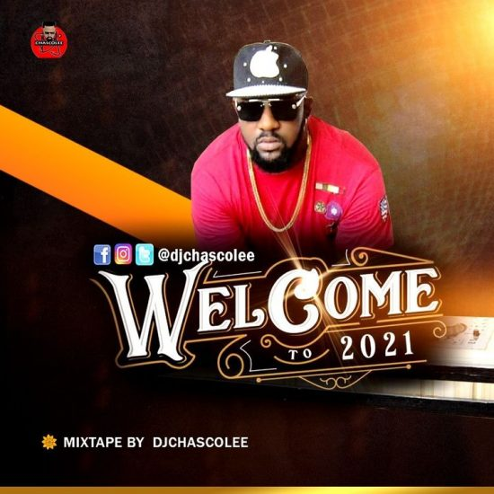 DJ Chascolee - Welcome To 2021 Mix