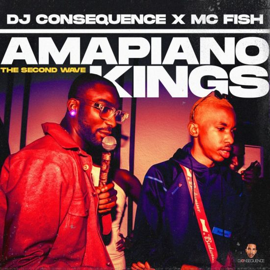 DJ Consequence - Amapiano Kings Mix (The Second Wave)