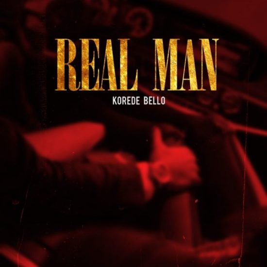 Korede Bello – Real Man (Prod. Ozedikus)