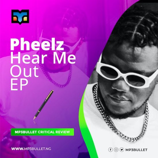 https://www.mp3bullet.ng/wp-content/uploads/2021/02/Pheelz-was-very-intentional-on-'Hear-Me-Out-EP-Critical-EP-Review.jpg