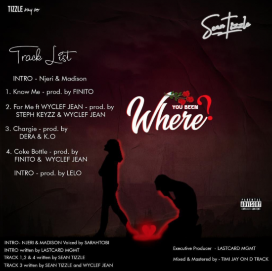 Sean Tizzle – 'Where You Been' The EP Tracklist Tracklist