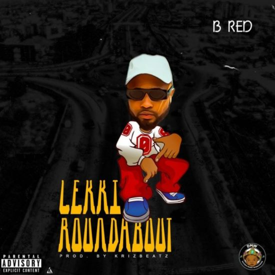 B-Red – Lekki Roundabout mp3