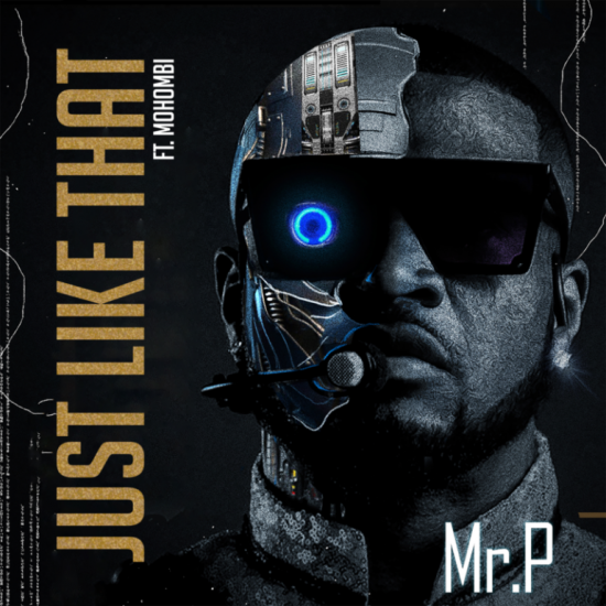 """Mr P ft. Mohombi (Prod. by Mr. P) – """"Just Like That"""" [Music]"""