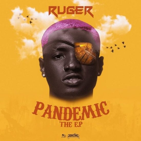 "Ruger - ""Pandemic EP"""