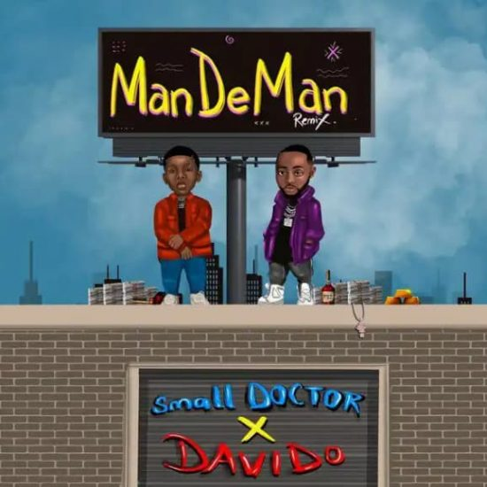 Small Doctor ft. Davido - ManDeMan Remix
