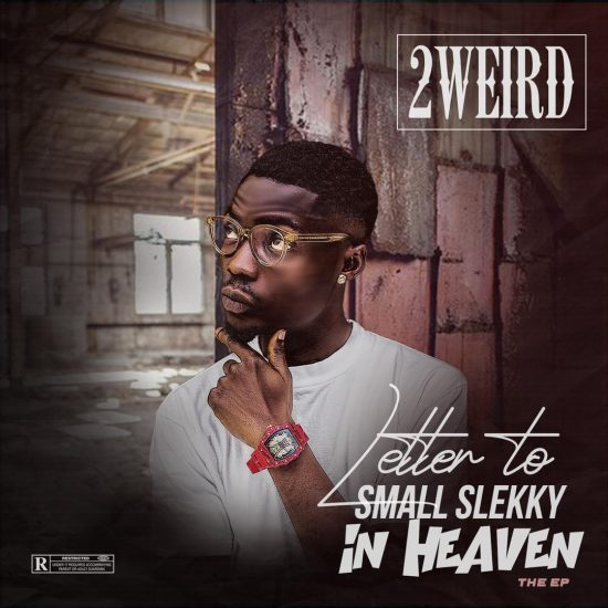 2weird - Letter to Small Slekky In Heaven EP
