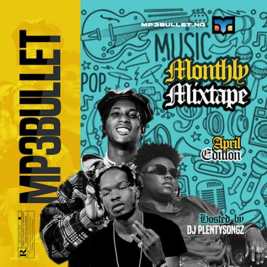 DJ Plentysongz - Mp3bullet Monthly Mixtape (April 2021)