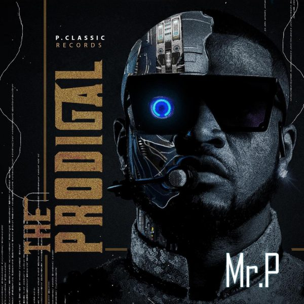 """Mr P """"The Prodigal"""" album is an exhibition of a sonic vision"""
