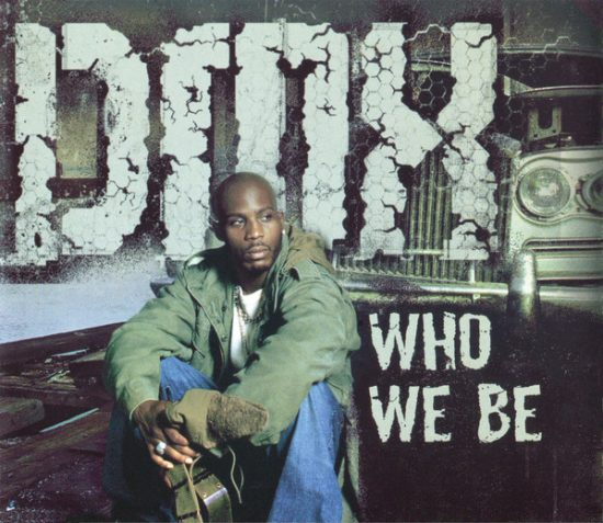 Who We Be - DMX