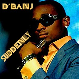 D'banj- Suddenly