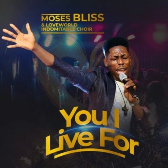 Moses Bliss - You I Live For mp3 Download