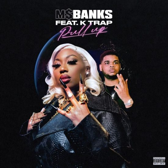 """Ms Banks feat. K-Trap – """"Pull Up Video"""""""