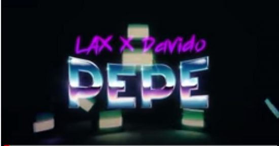 """L.A.X unveils the video to his single, """"PEPE"""" feat. Davido. Watch!"""