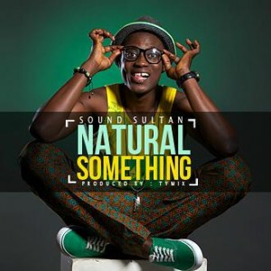 Sound Sultan songs that remind us of his Creativity: