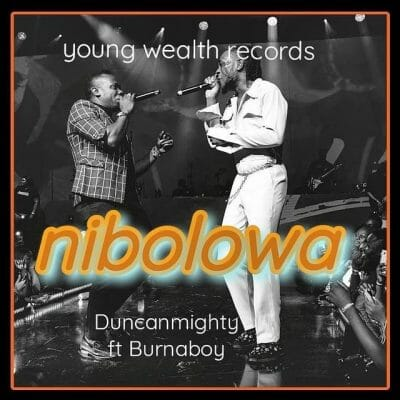 Duncan Mighty ft. Burna Boy - Nibolowa Mp3 Download